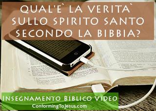 Insegnamento Video Chi o Cos'e` lo Spirito Santo secondo la Bibbia - Studio Biblico sullo Spirito Santo