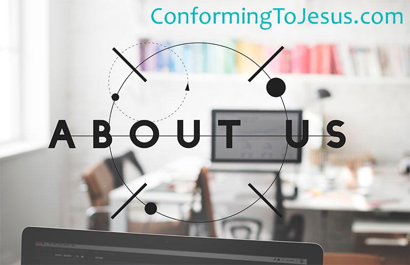 Conforming To Jesus - Chi siamo - Matt. 10:7-8 (Nuova Diodati) - 'Andate e predicate, dicendo: ' il regno dei cieli e` vicino ', guarite gli infermi, purificate i lebbrosi, risuscitate i morti, scacciate i demoni; gratuitamente avete ricevuto, gratuitamente date.'