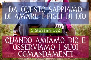1 Giovanni 5:2 - Da questo sappiamo di amare i figli di Dio: quando amiamo Dio e osserviamo i suoi comandamenti - Conforming To Jesus
