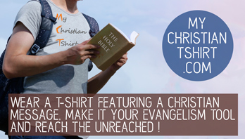 Wear a t-shirt featuring a Christian message, make it your evangelism tool and reach the unreached!