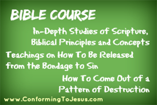 Bible Study and Teachings - Conforming To Jesus