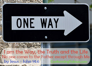 Who is Jesus - Bible study and teaching - John 14:6 - Jesus said to him, 'I am the Way, the Truth and the Life. No one comes to the Father except through Me'.