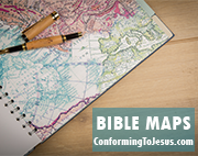 Biblical Maps - Old Testament and New Testament Maps for Bible Study - Conforming To Jesus