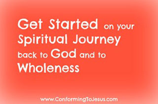 How to Get Started on your Christian Spiritual Journey and learn the Bible with the Help of Conforming To Jesus.