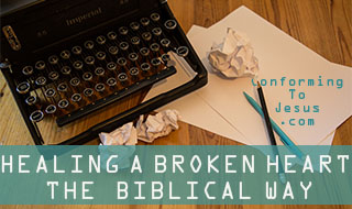 Healing a Broken Heart Video Teaching - Bible Study on How to Heal a Broken Heart the Biblical way