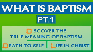 What is Baptism Part 1 - Conforming To Jesus