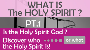 What is the Holy Spirit Part 1 - Conforming To Jesus