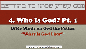 Who is God Part 1 - Conforming To Jesus