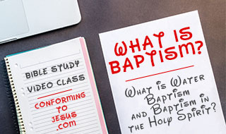What is Water Baptism and Baptism in the Holy Spirit Video Teaching - Bible Study on Baptism according to the Bible