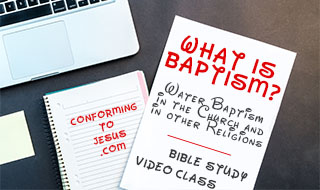 What is Baptism in Christianity - Water Baptism in other Religions - Bible Study on Baptism in Christianity