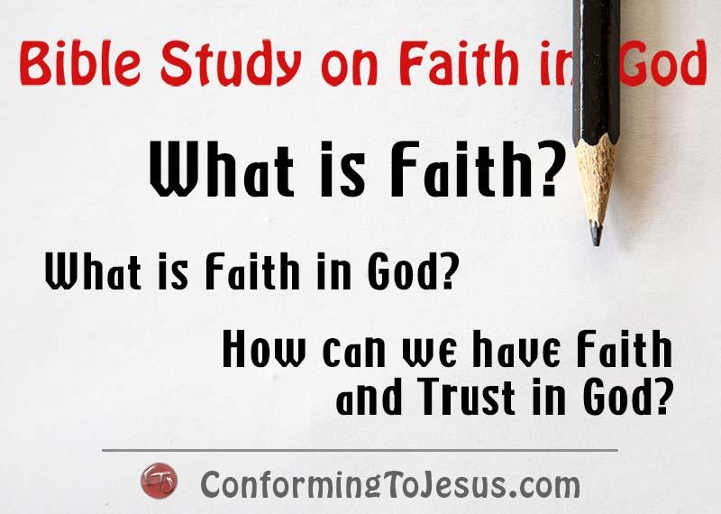 What Is Faith Bible Study Teaching On Faith In God