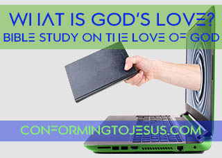 What is God's Love? Bible study and teaching on the Love of God