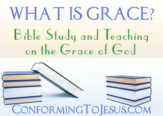 What is Grace? Bible study and teaching on the Grace of God