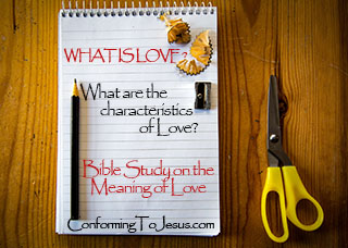 What is Love? What are the characteristics of Love?