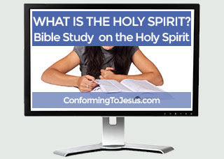 What is the Holy Spirit? Bible study and teaching on the Holy Spirit of God